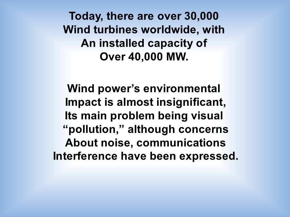 Wind turbines worldwide, with An installed capacity of Over 40,000 MW.