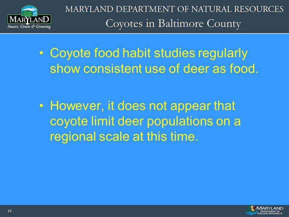 Coyote food habit studies regularly show consistent use of deer as food.