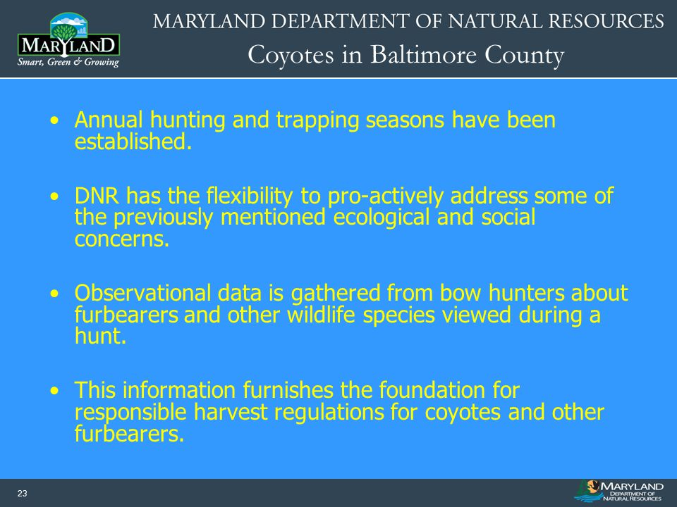 Annual hunting and trapping seasons have been established.