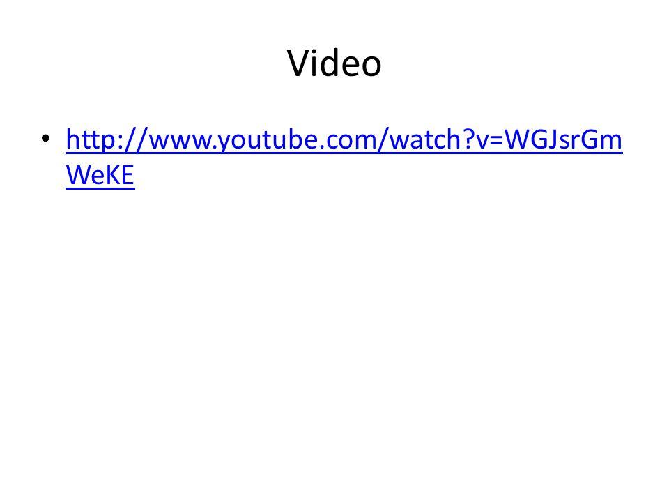 Video http://www.youtube.com/watch v=WGJsrGmWeKE