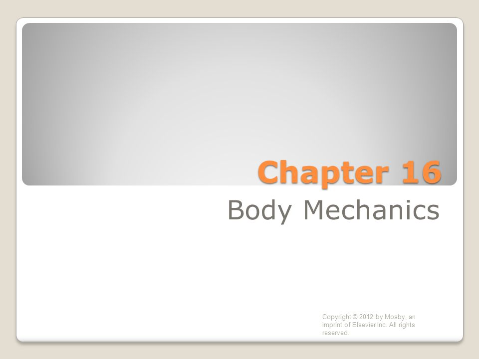 Chapter 16 Body Mechanics