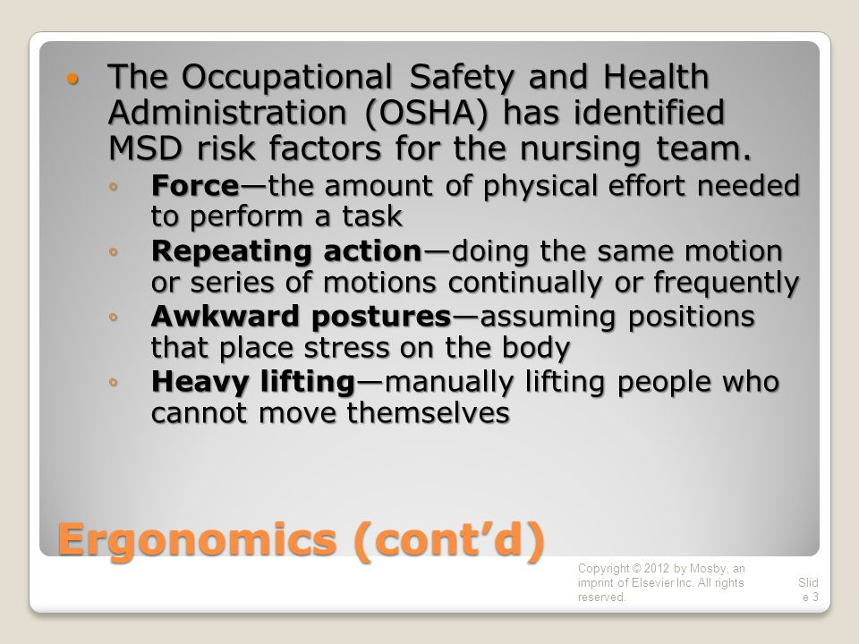 The Occupational Safety and Health Administration (OSHA) has identified MSD risk factors for the nursing team.