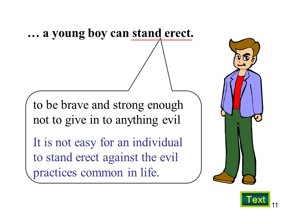 … a young boy can stand erect.