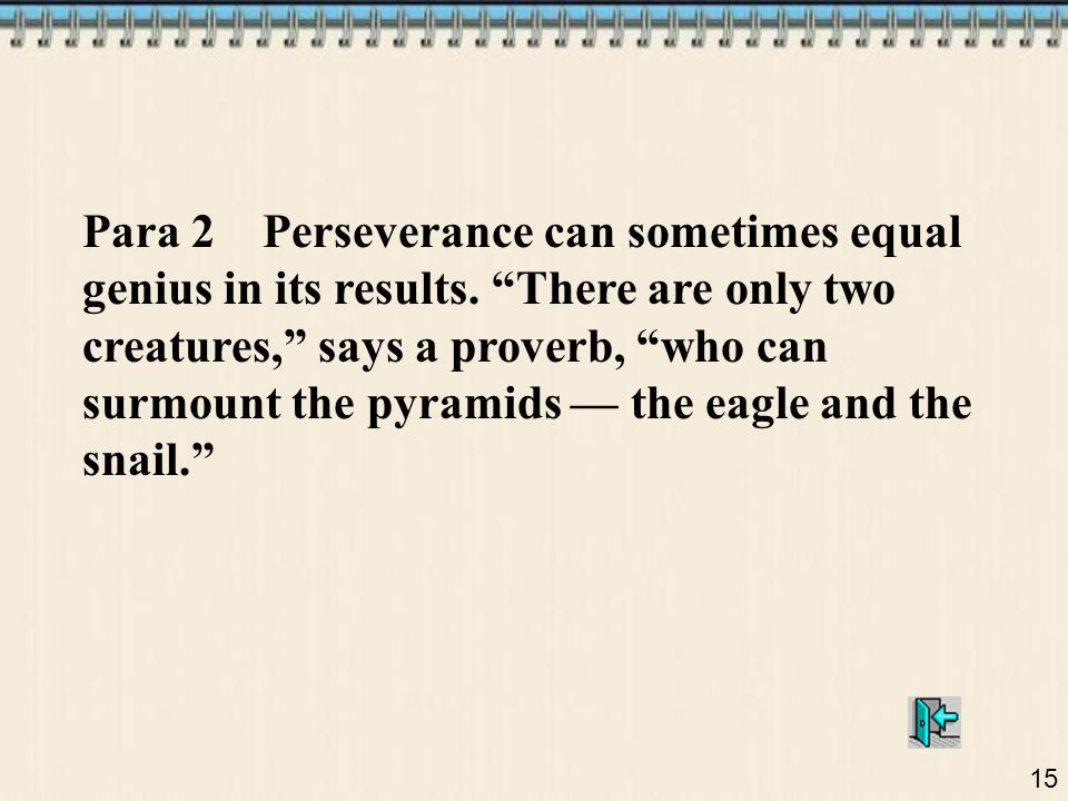 Para 2 Perseverance can sometimes equal genius in its results