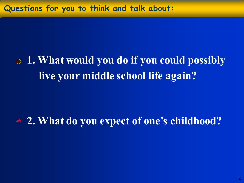 2. What do you expect of one's childhood
