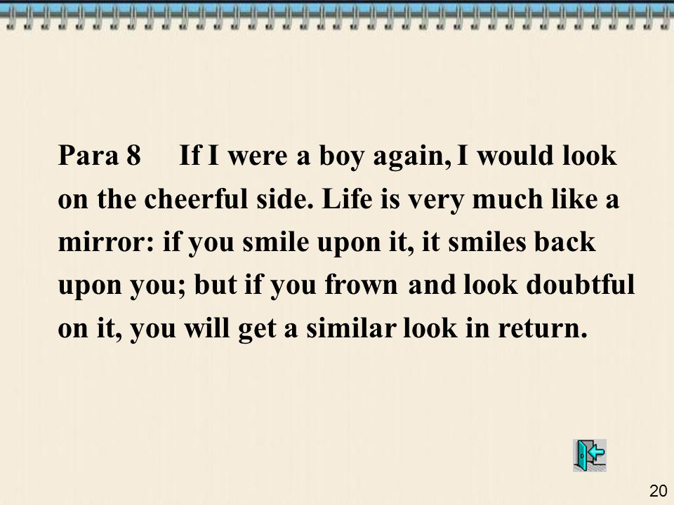 Para 8 If I were a boy again, I would look on the cheerful side