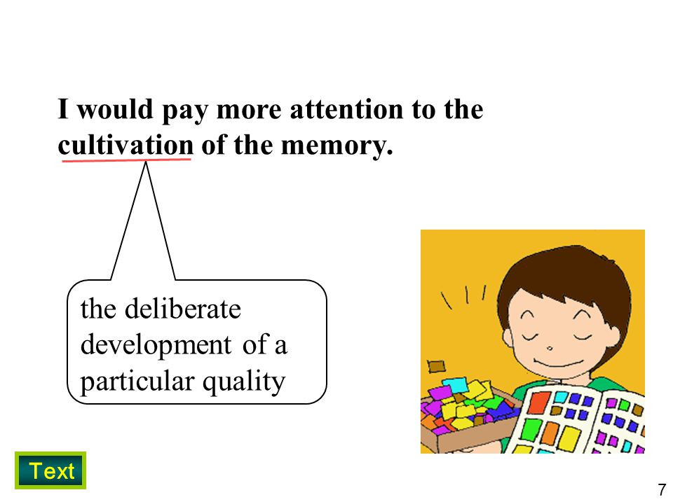 I would pay more attention to the cultivation of the memory.