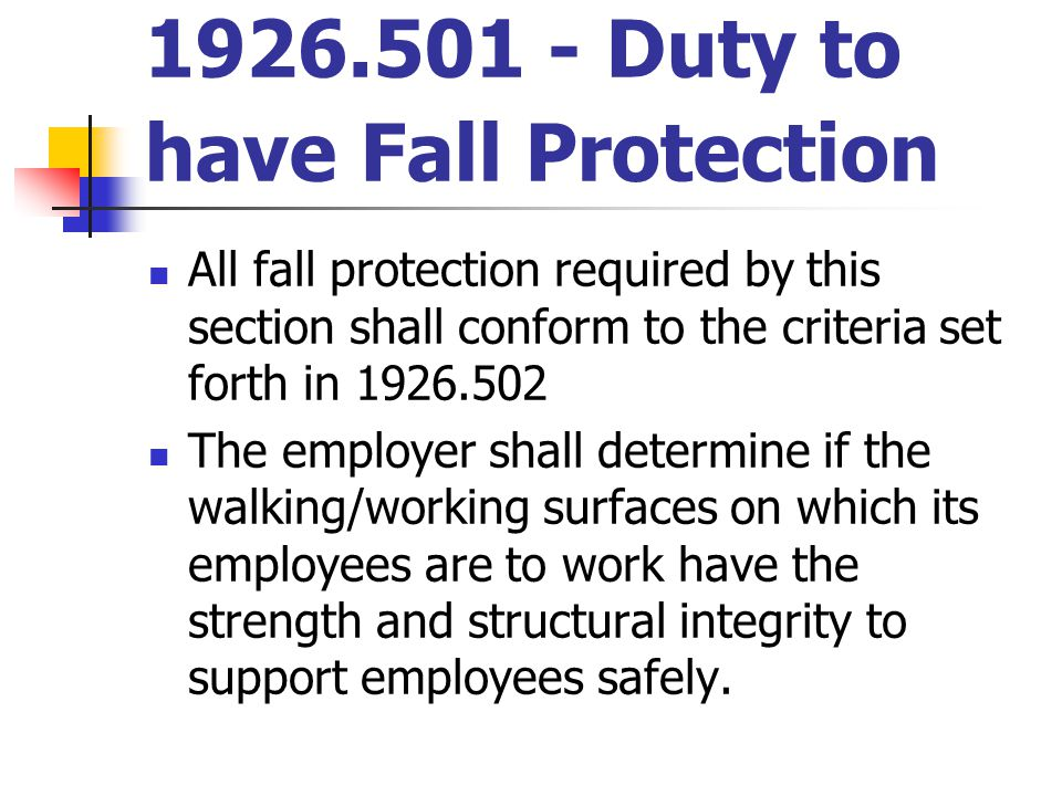 1926.501 - Duty to have Fall Protection