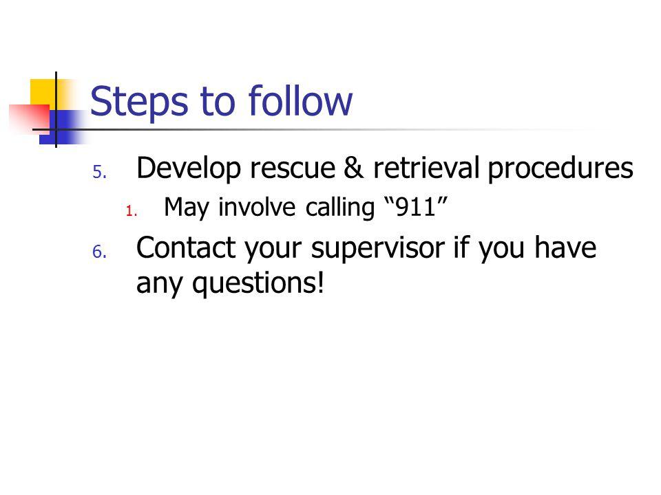 Steps to follow Develop rescue & retrieval procedures