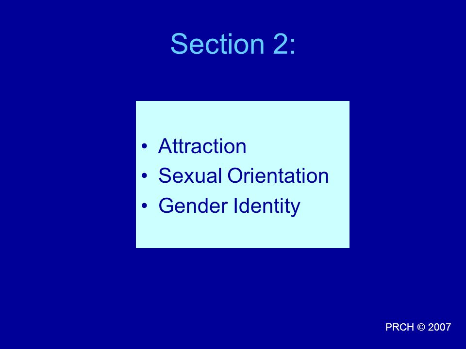 Section 2: Attraction Sexual Orientation Gender Identity