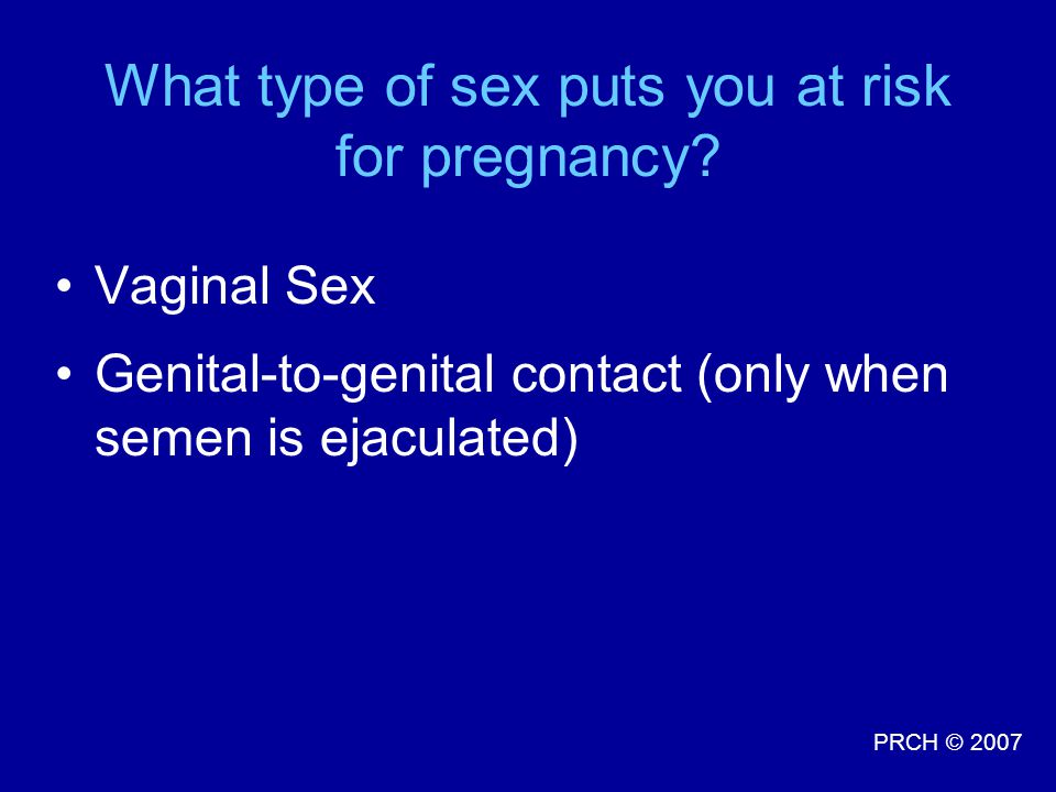 What type of sex puts you at risk for pregnancy