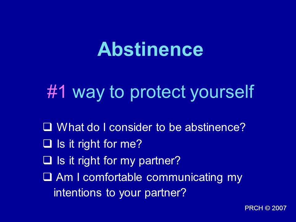 Abstinence #1 way to protect yourself