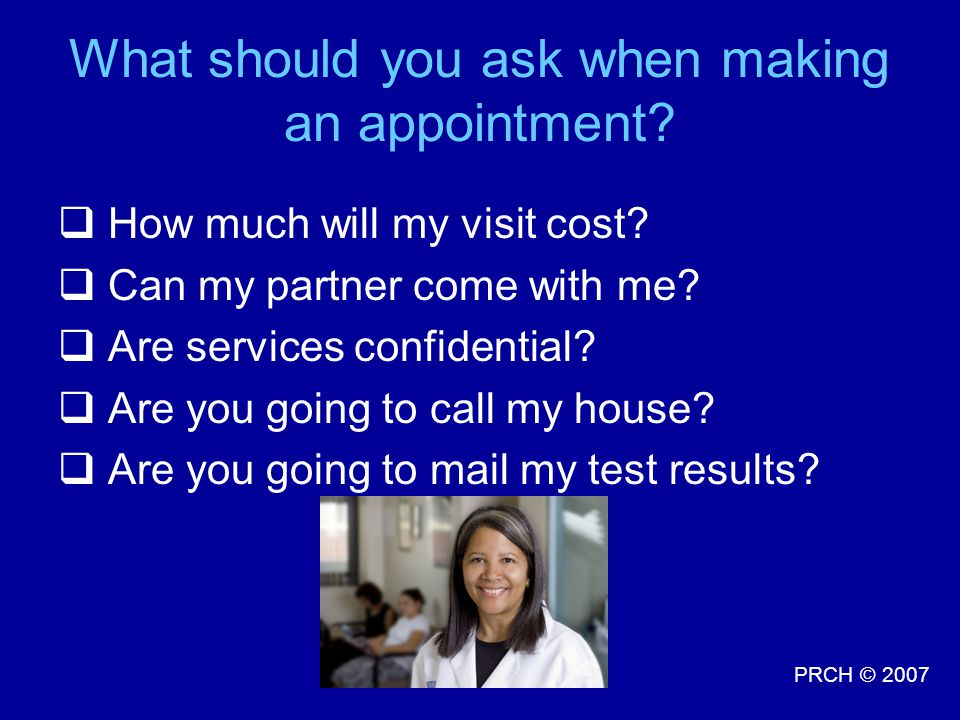 What should you ask when making an appointment