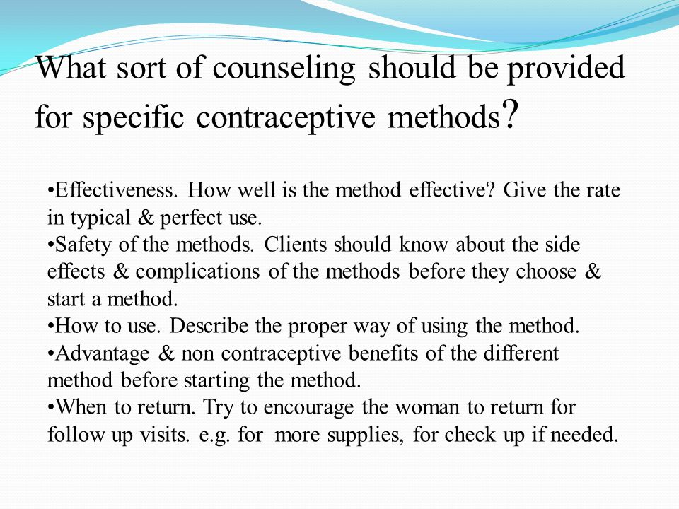 What sort of counseling should be provided for specific contraceptive methods