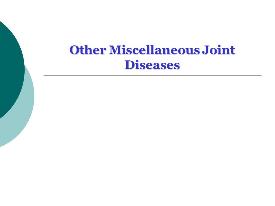 Other Miscellaneous Joint Diseases