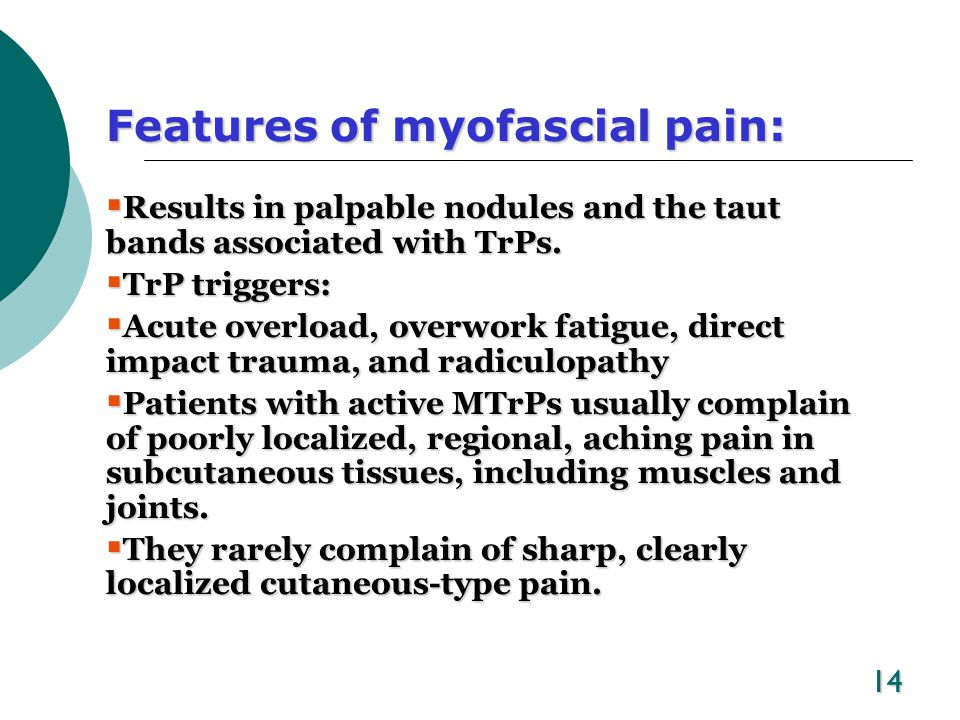 Features of myofascial pain: