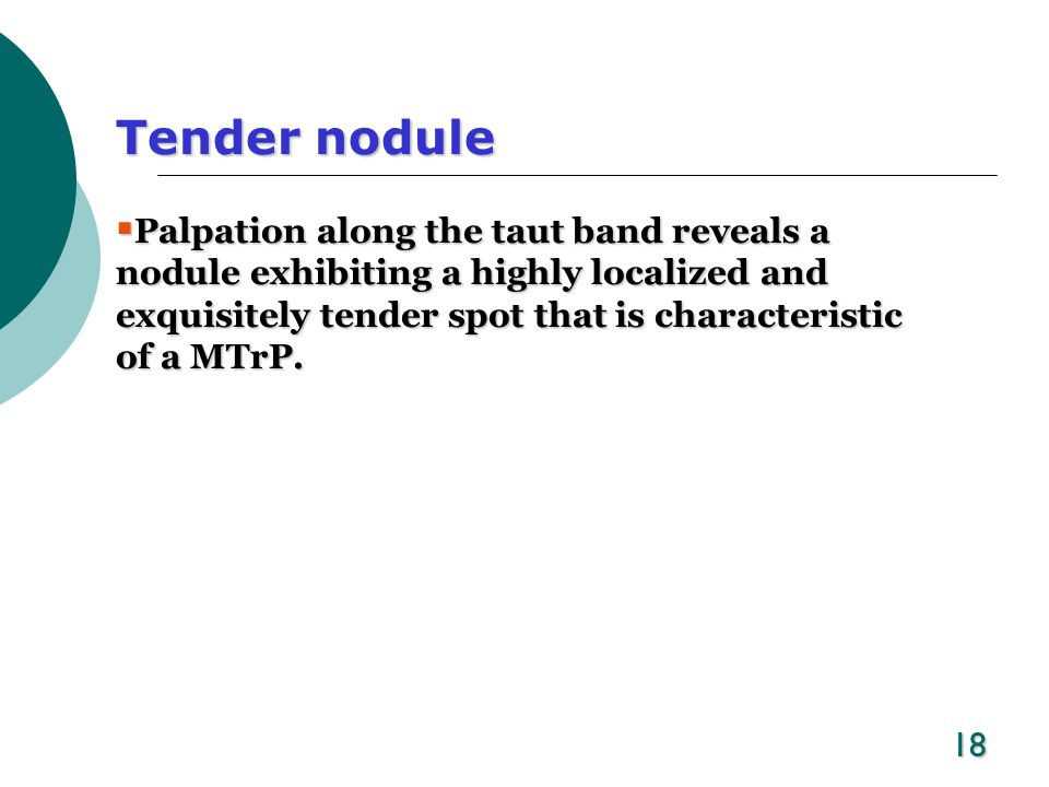 Tender nodule