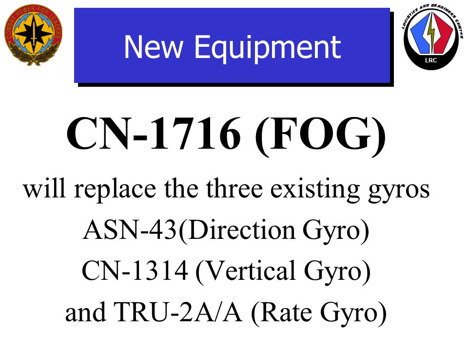 CN-1716 (FOG) New Equipment will replace the three existing gyros