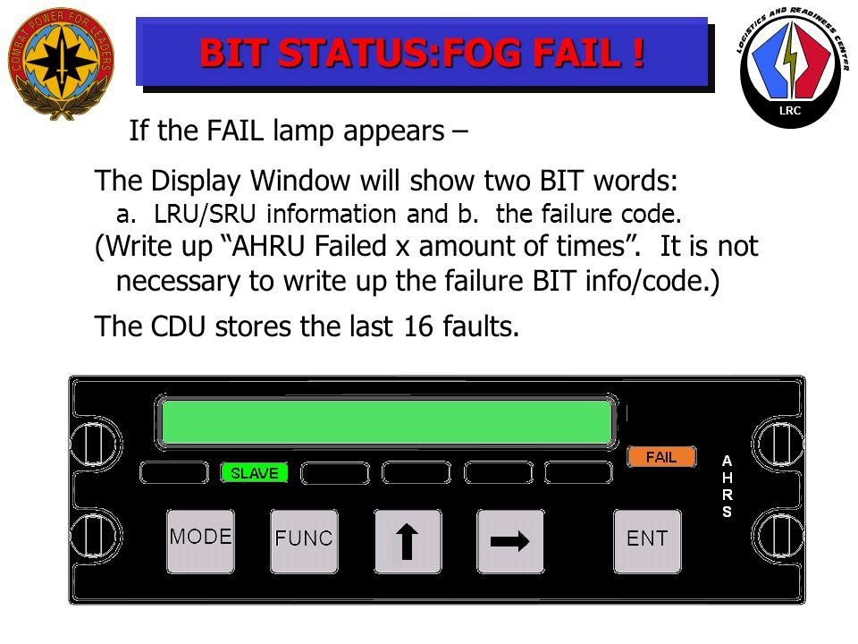 BIT STATUS:FOG FAIL ! If the FAIL lamp appears –