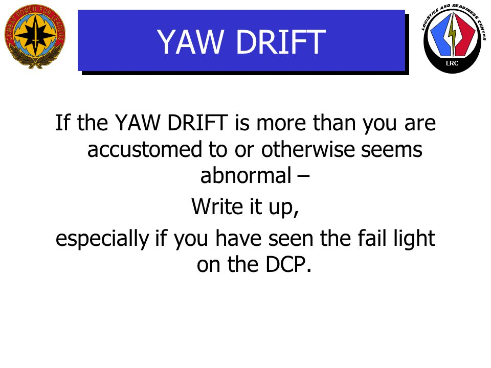 especially if you have seen the fail light on the DCP.