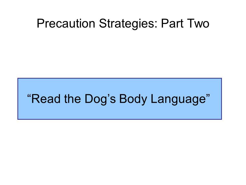 Precaution Strategies: Part Two