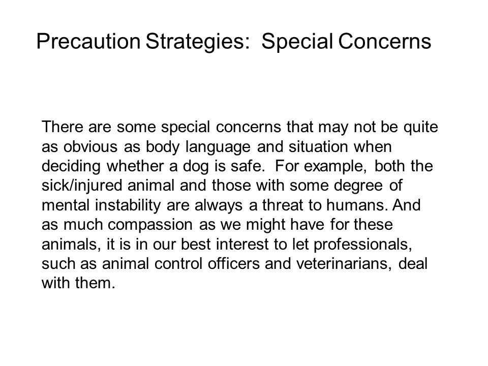 Precaution Strategies: Special Concerns