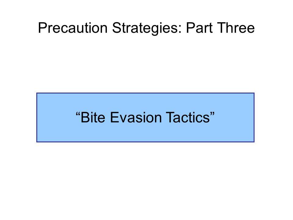Precaution Strategies: Part Three