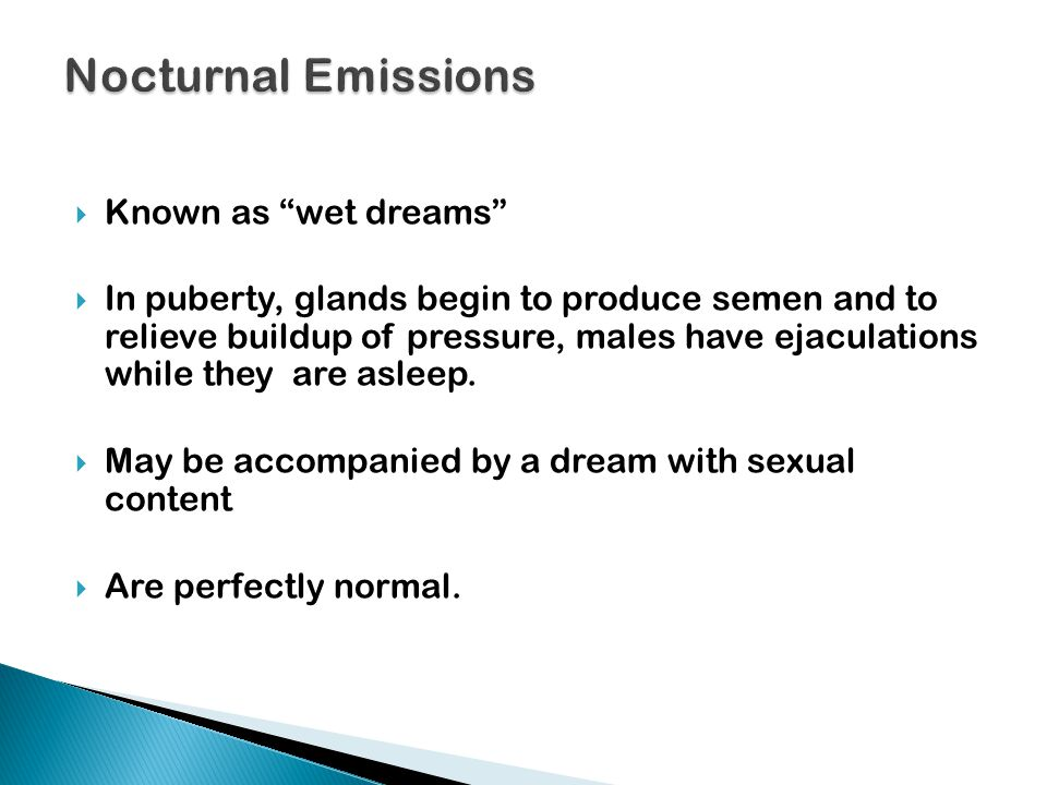 Nocturnal Emissions Known as wet dreams