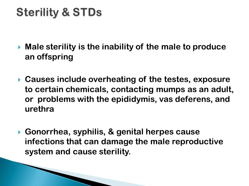 Sterility & STDs Male sterility is the inability of the male to produce an offspring.