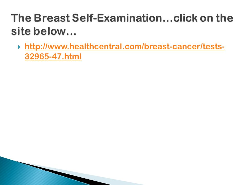 The Breast Self-Examination…click on the site below…