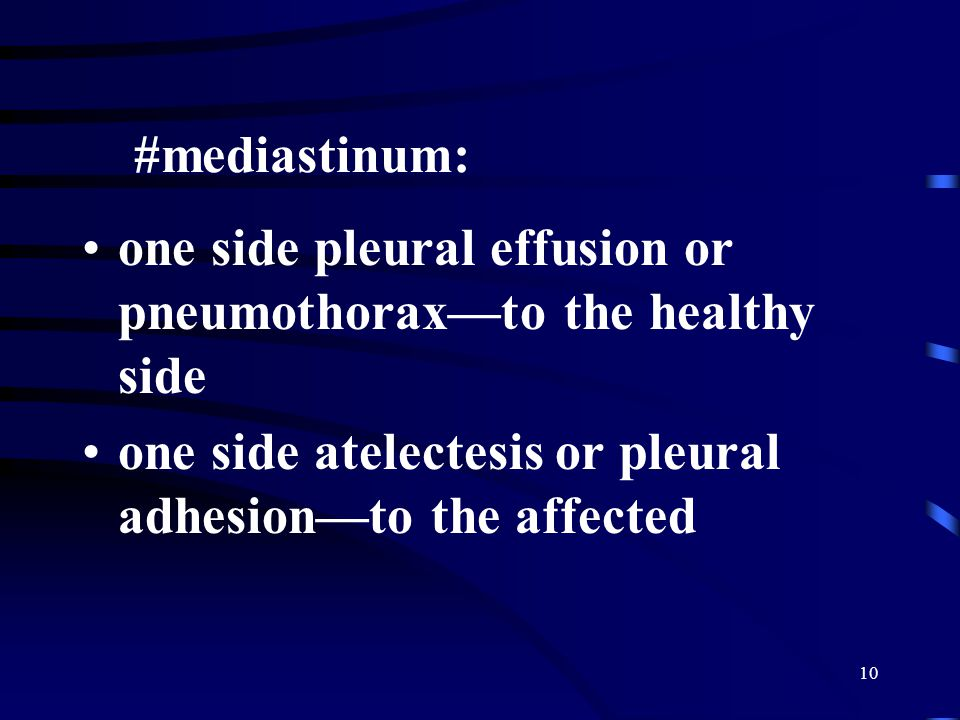 #mediastinum: one side pleural effusion or pneumothorax—to the healthy side.