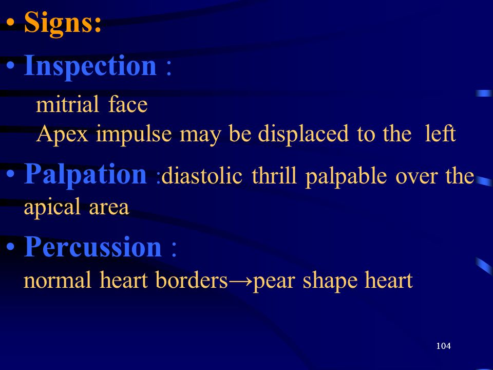 Palpation :diastolic thrill palpable over the apical area