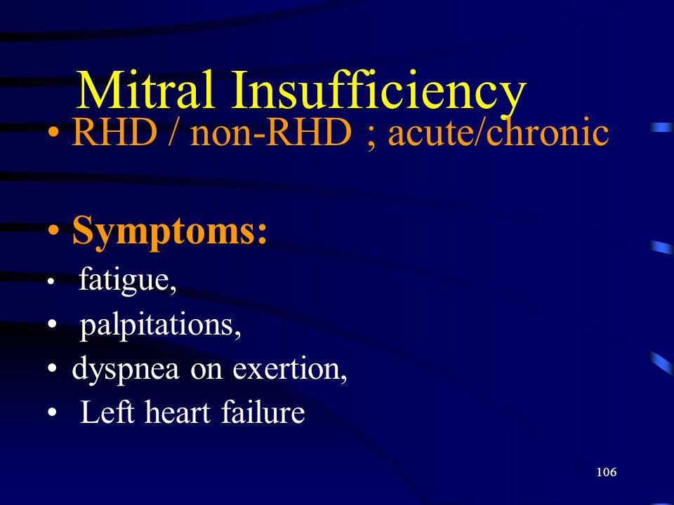 Mitral Insufficiency RHD / non-RHD ; acute/chronic Symptoms: