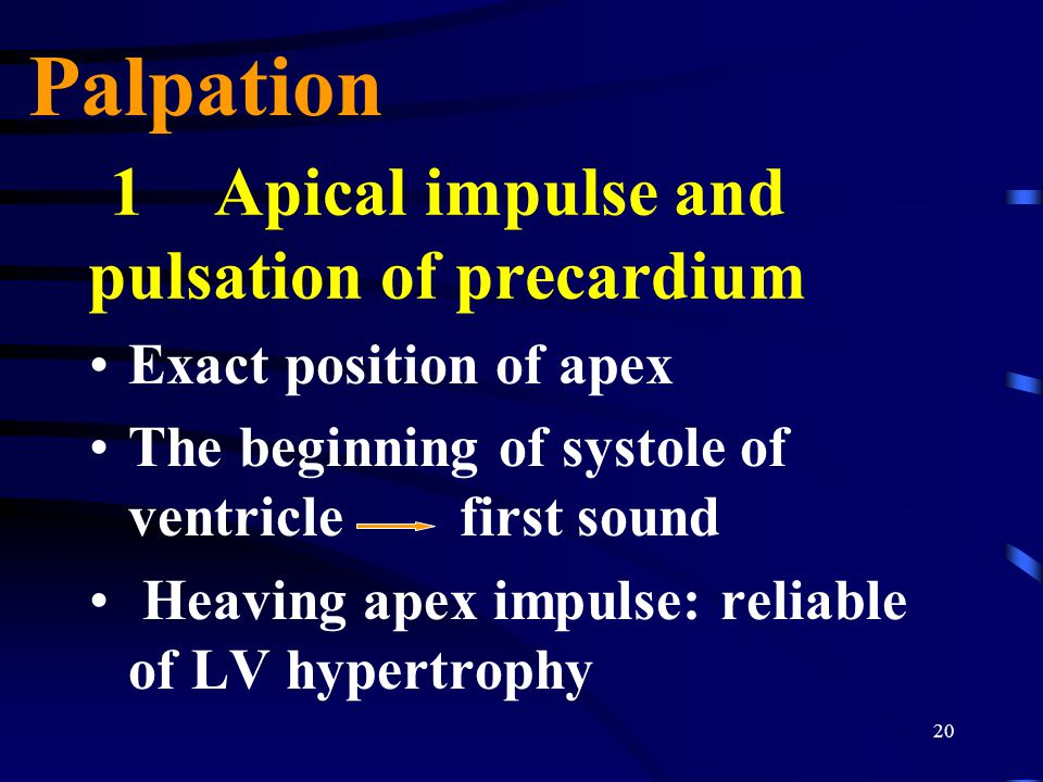 1 Apical impulse and pulsation of precardium