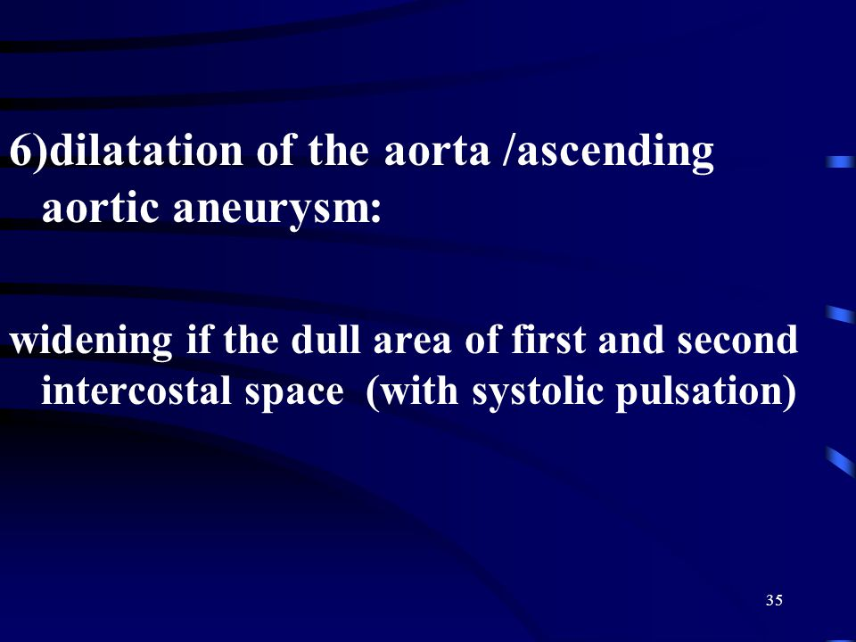 6)dilatation of the aorta /ascending aortic aneurysm: