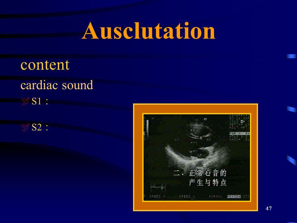Ausclutation content cardiac sound S1: S2: