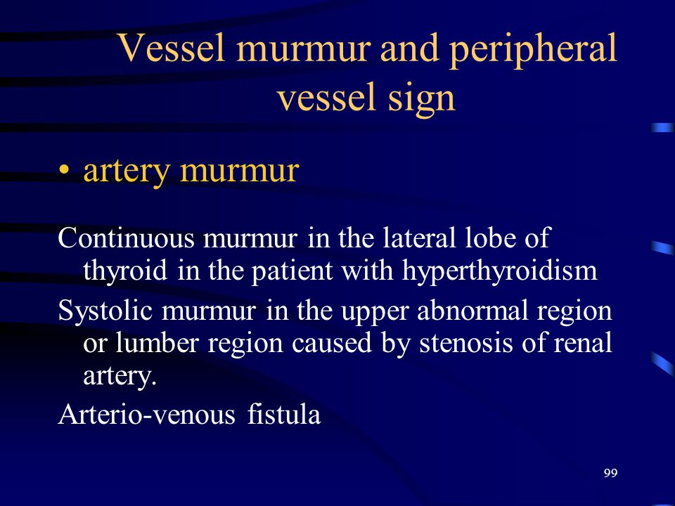Vessel murmur and peripheral vessel sign