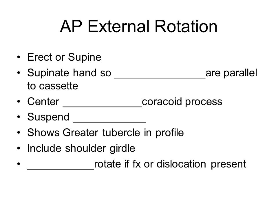AP External Rotation Erect or Supine
