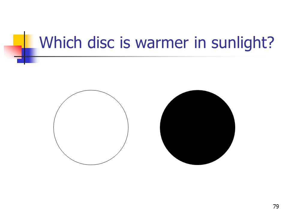 Which disc is warmer in sunlight