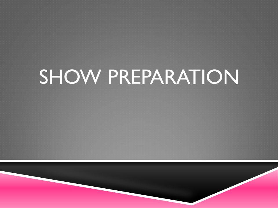 Show preparation