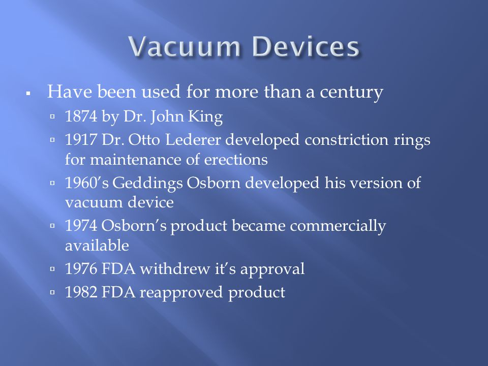 Vacuum Devices Have been used for more than a century