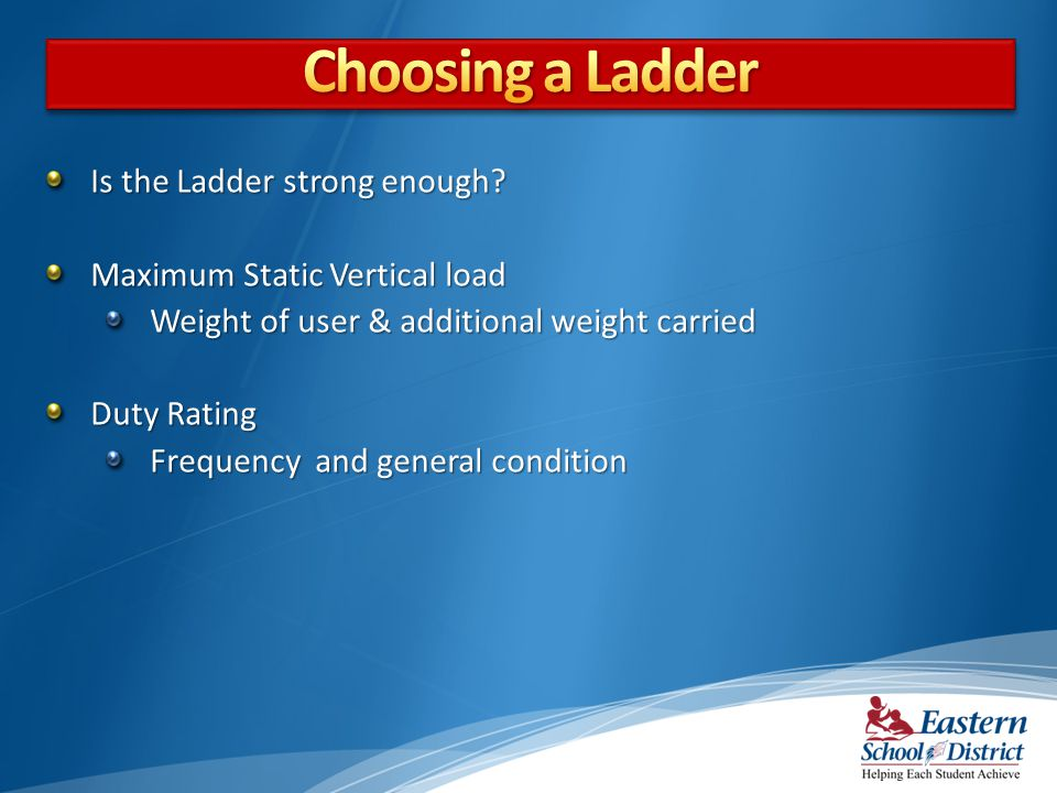 Choosing a Ladder Is the Ladder strong enough