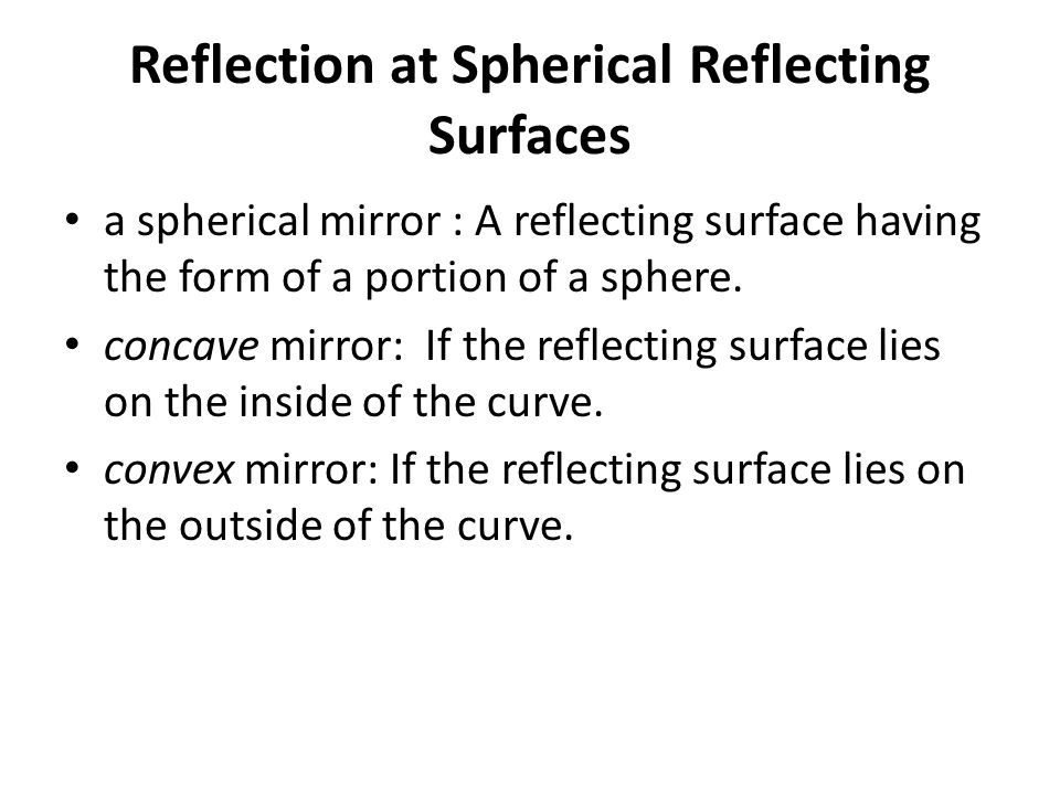 Reflection at Spherical Reflecting Surfaces