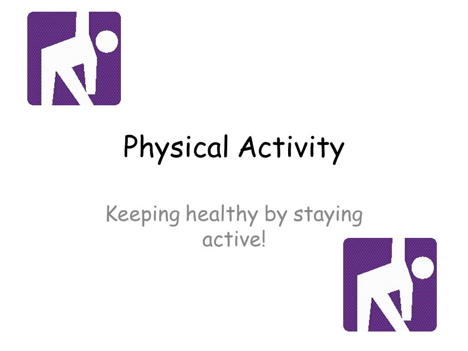 Keeping healthy by staying active!
