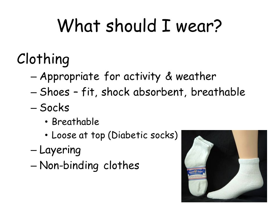 What should I wear Clothing Appropriate for activity & weather