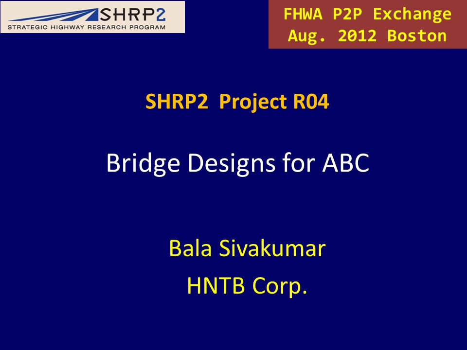SHRP2 Project R04 Bridge Designs for ABC