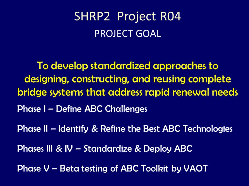SHRP2 Project R04 PROJECT GOAL