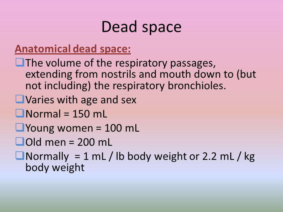 Dead space Anatomical dead space: