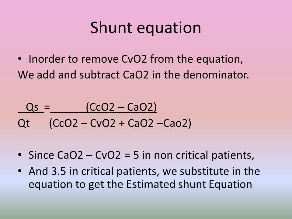 Shunt equation Inorder to remove CvO2 from the equation,
