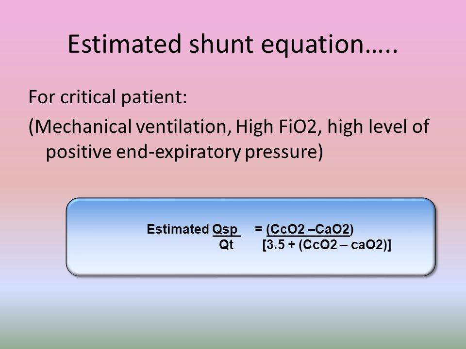 Estimated shunt equation…..
